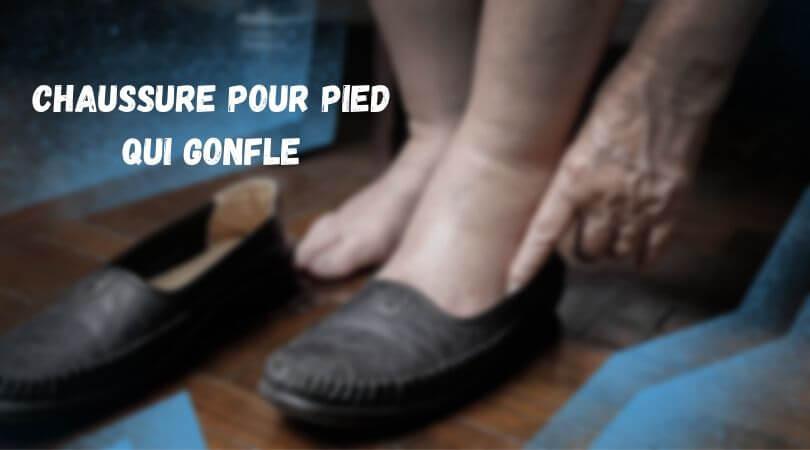 Photo of Chaussure Pour Pied Qui Gonfle – Top Produits sur le Marché