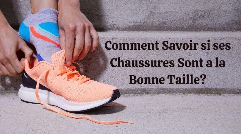Photo of Comment Savoir si ses Chaussures Sont a la Bonne Taille