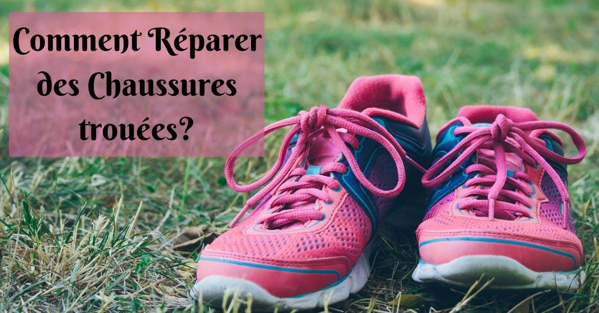 Photo of Comment réparer des chaussures trouées – Méthode simple
