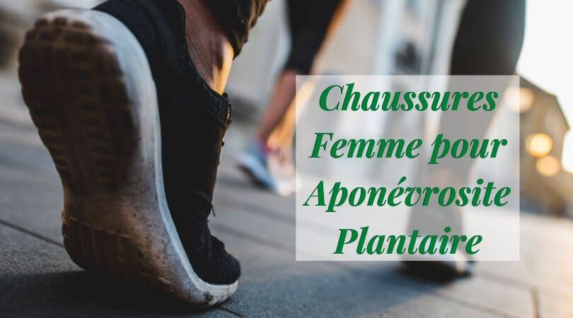 Photo of Chaussures Femme pour Aponévrosite Plantaire – Top produits sur le marché
