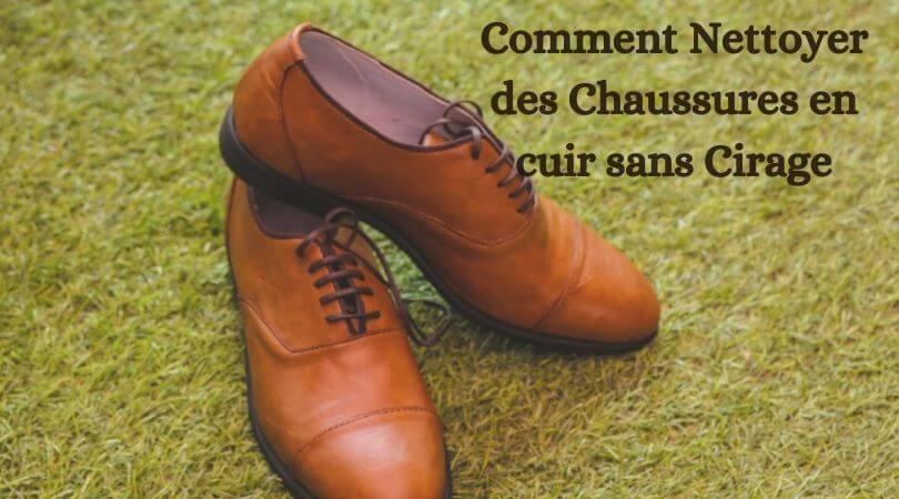 Photo of Comment Nettoyer des Chaussures en cuir sans Cirage – Moyen facile