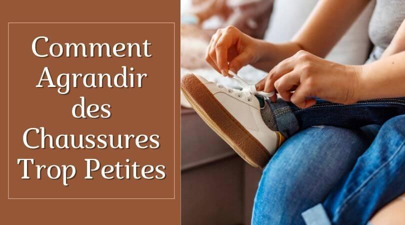 Photo of Comment Agrandir des Chaussures Trop Petites – Meilleur Conseils