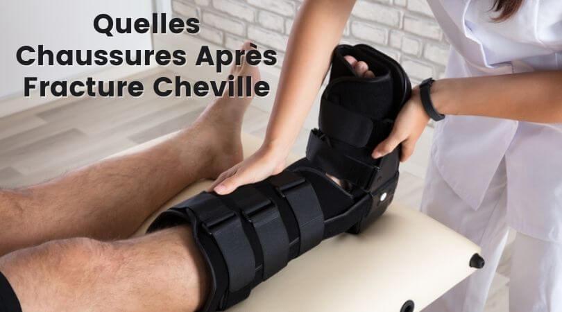 Photo of Quelles Chaussures Après Fracture Cheville – Les 5 Meilleurs Avis