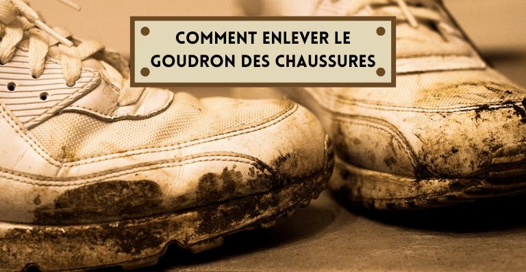 Comment Enlever Le Goudron Des Chaussures